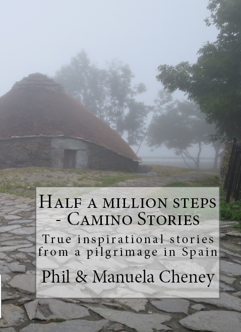 Camino Stories_ Half a million steps - Phil _Philosofree_ Cheney & Manuela Cheney